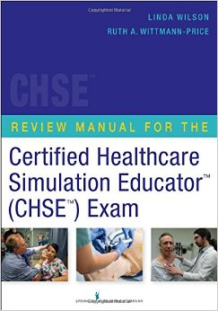 Review Manual for the Certified Healthcare Simulation Educator (CHSE) Exam free download