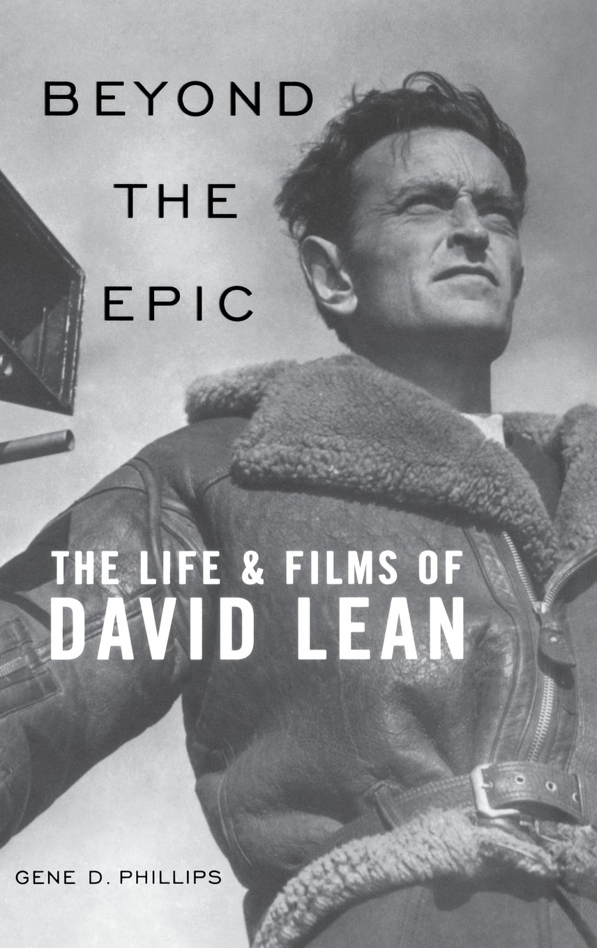 Beyond the Epic: The Life and Films of David Lean free download