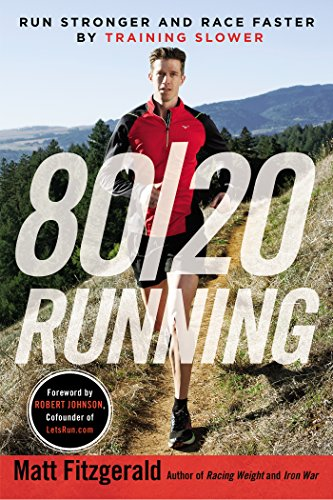 80/20 Running: Run Stronger and Race Faster By Training Slower free download