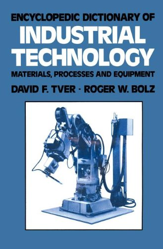 Encyclopedic Dictionary of Industrial Technology: Materials, Processes and Equipment free download