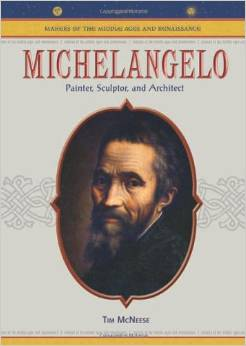 Michelangelo: Painter, Sculptor, And Architect by Tim McNeese free download