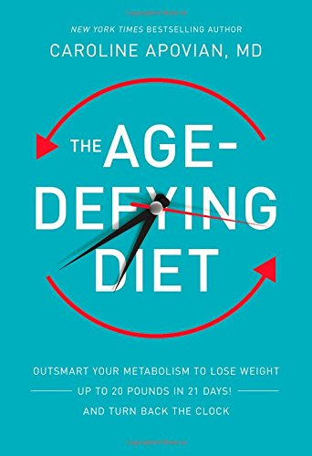 The Age-Defying Diet: Outsmart Your Metabolism to Lose Weight--Up to 20 Pounds in 21 Days!--And Turn Back the Clock free download