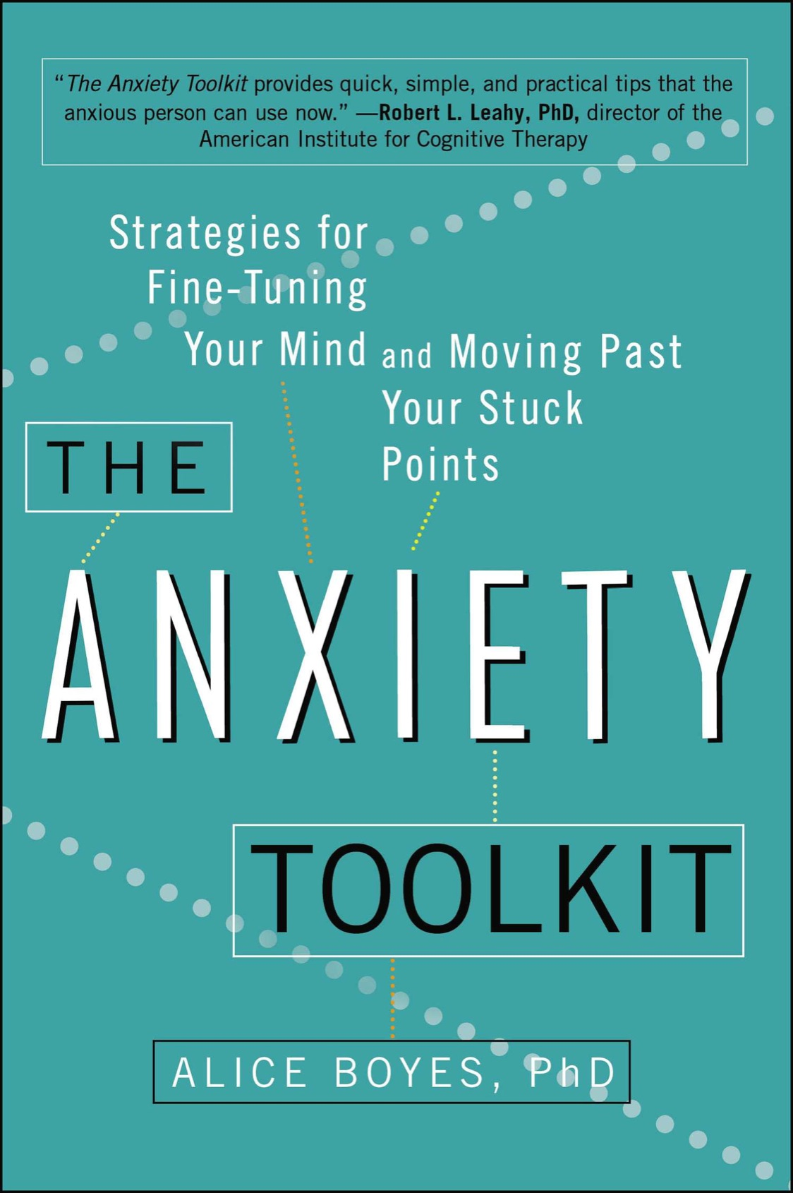 The Anxiety Toolkit: Strategies for Fine-Tuning Your Mind and Moving Past Your Stuck Points free download