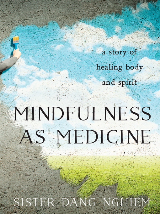 Mindfulness as Medicine: A Story of Healing Body and Spirit free download