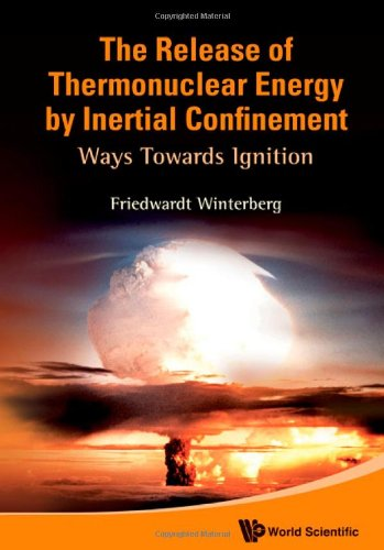 The Release of Thermonuclear Energy by Inertial Confinement: Ways Towards Ignition free download