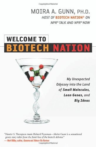 Welcome to Biotech Nation: My Unexpected Odyssey into the Land of Small Molecules, Lean Genes, and Big Ideas free download