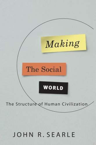 Making the Social World: The Structure of Human Civilization free download