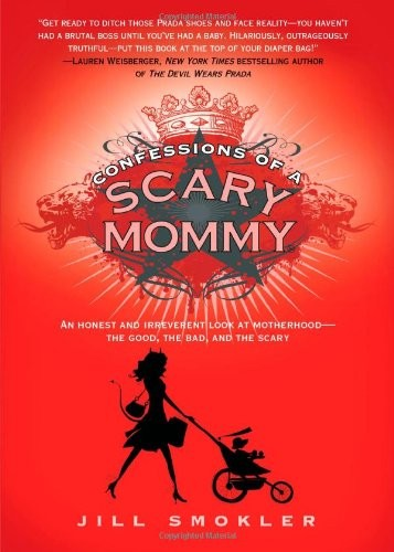 Confessions of a Scary Mommy: An Honest and Irreverent Look at Motherhood free download