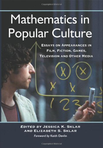 Mathematics in Popular Culture: Essays on Appearances in Film, Fiction, Games, Television and Other Media free download