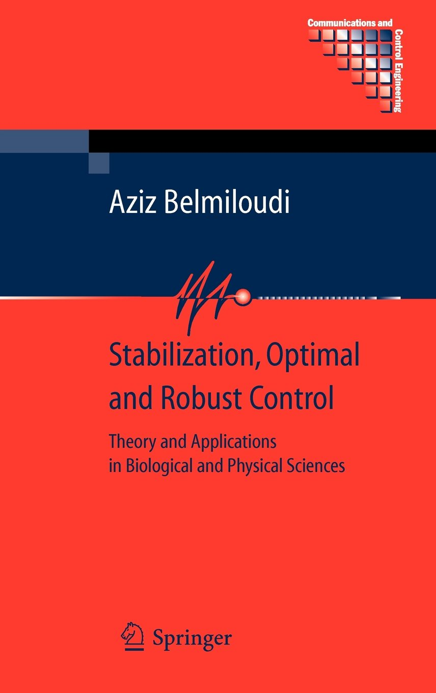 Stabilization, Optimal and Robust Control: Theory and Applications in Biological and Physical Sciences free download