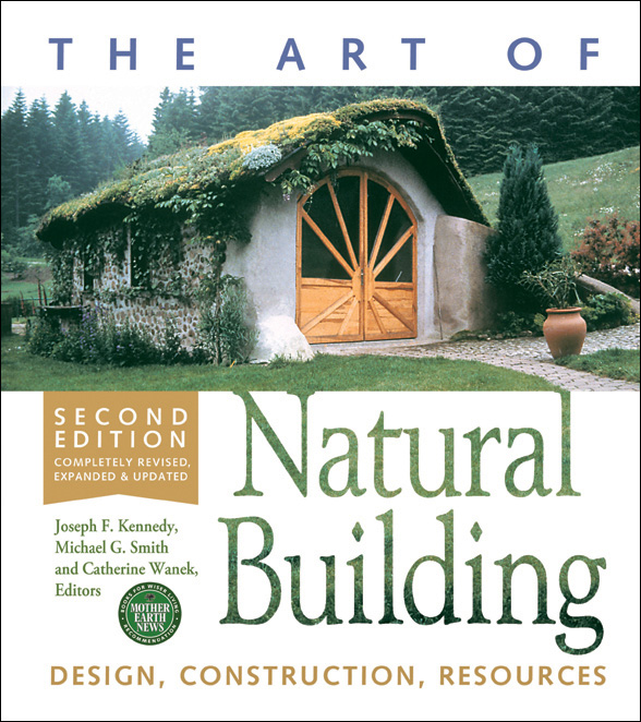 The Art of Natural Building: Design, Construction, Resources free download