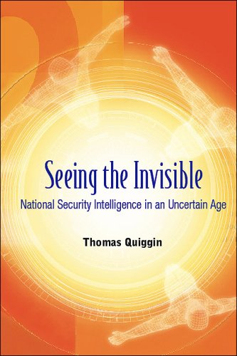 Seeing the Invisible: National Security Intelligence in an Uncertain Age free download