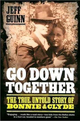 Go Down Together: The True, Untold Story of Bonnie and Clyde free download