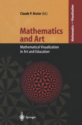 Mathematics and Art: Mathematical Visualization in Art and Education free download