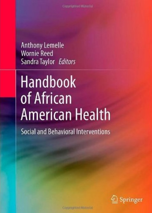 Handbook of African American Health: Social and Behavioral Interventions free download