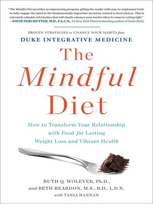 The Mindful Diet: How to Transform Your Relationship with Food for Lasting Weight Loss and Vibrant Health free download