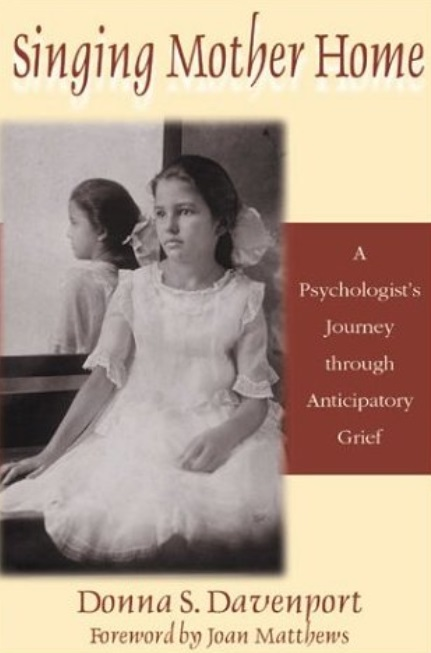 Singing Mother Home: A Psychologist's Journey through Anticipatory Grief free download