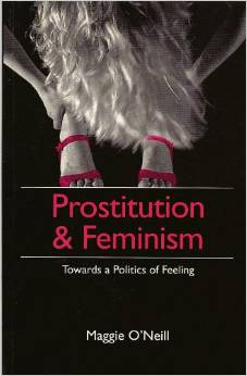 Prostitution & Feminism: Towards a Politics of Feeling by Maggie O'Neill free download