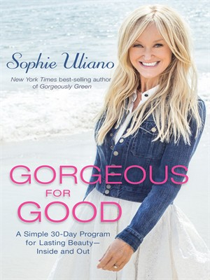 Gorgeous for Good: A Simple 30-Day Program for Lasting Beauty - Inside and Out free download