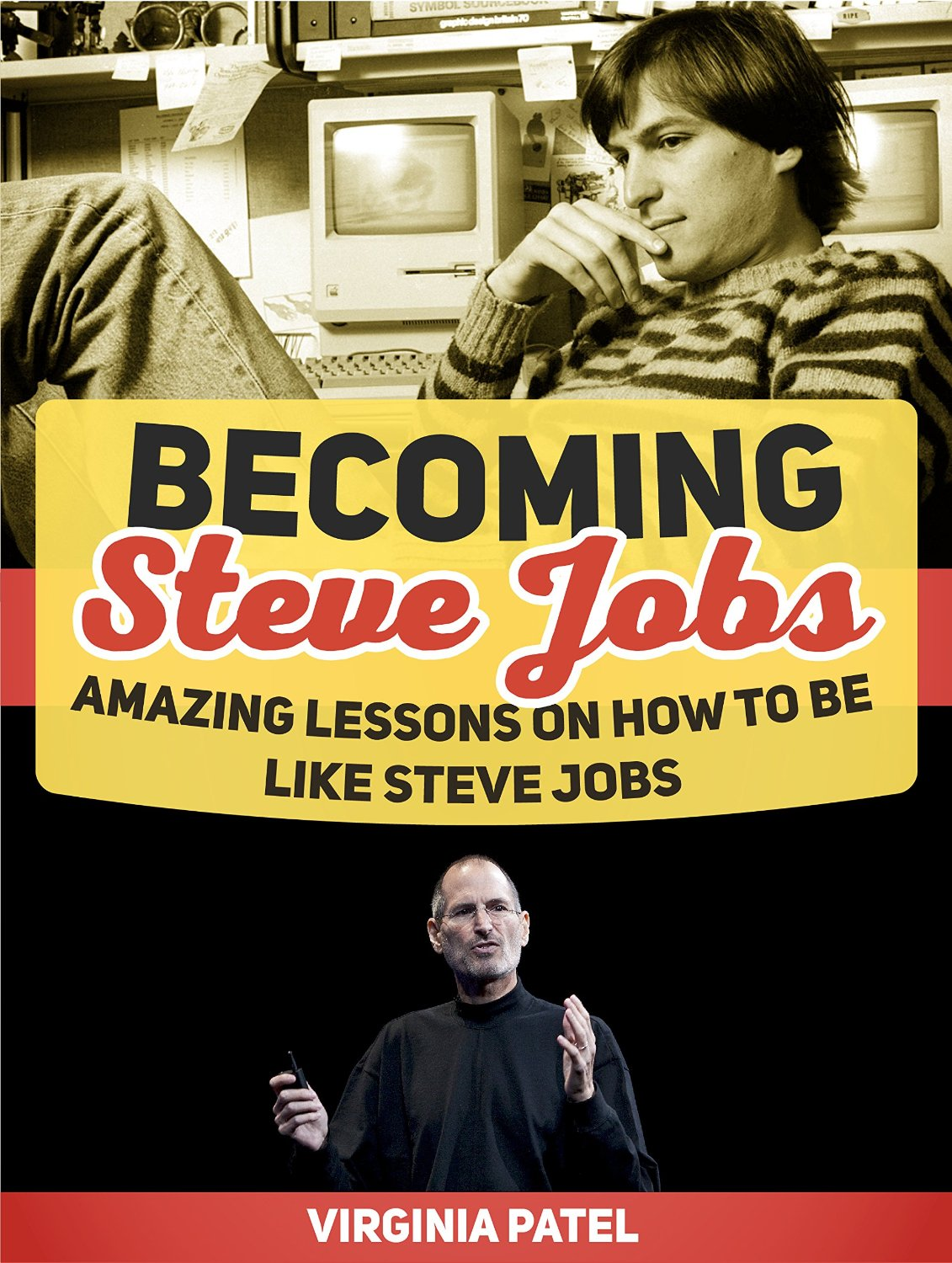 Becoming Steve Jobs: Amazing Lessons on How to Be Like Steve Jobs free download