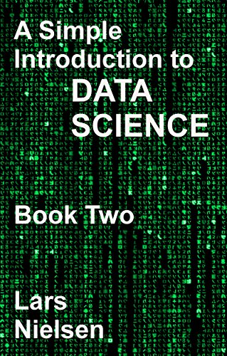 A Simple Introduction to Data Science: Book 2 (New Street Data Science Basics 2) free download