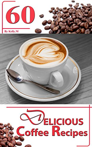 60 Delicious Coffee Recipes free download