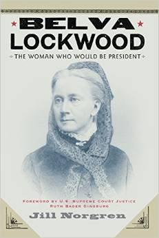 Belva Lockwood: The Woman Who Would Be President free download