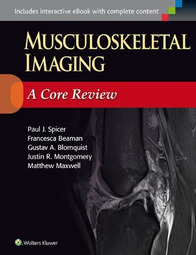 Musculoskeletal Imaging: A Core Review free download