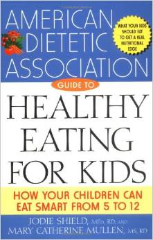 The American Dietetic Association Guide to Healthy Eating for Kids by American Dietetic Association free download