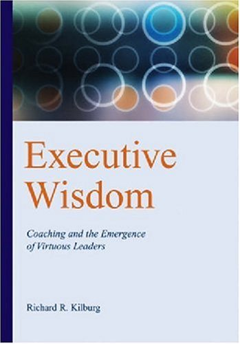 Executive Wisdom: Coaching And the Emergence of Virtuous Leaders free download