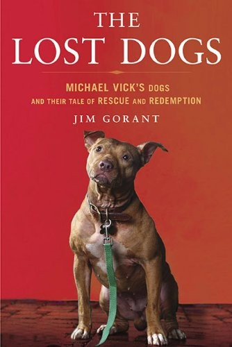 The Lost Dogs: Michael Vick's Dogs and Their Tale of Rescue and Redemption free download