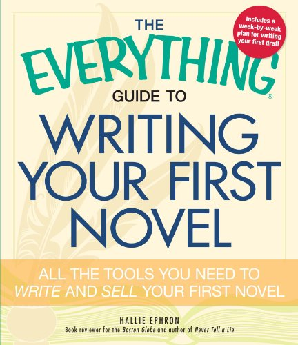 The Everything Guide to Writing Your First Novel: All the tools you need to write and sell your first novel free download