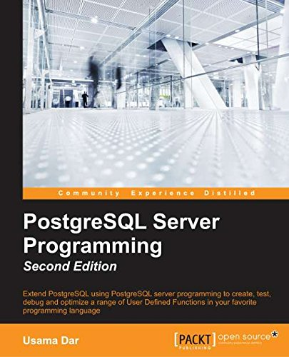 PostgreSQL Server Programming - Second Edition free download