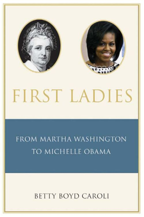First Ladies: From Martha Washington to Michelle Obama, 4 edition free download