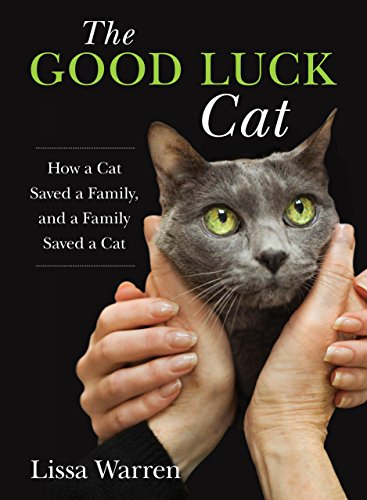 The Good Luck Cat: How a Cat Saved a Family, and a Family Saved a Cat free download