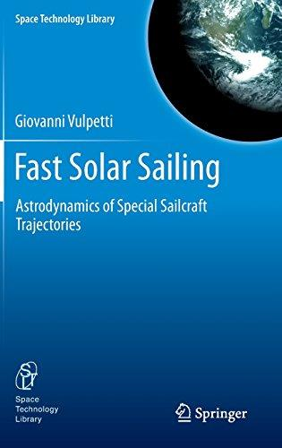 Fast Solar Sailing: Astrodynamics of Special Sailcraft Trajectories free download