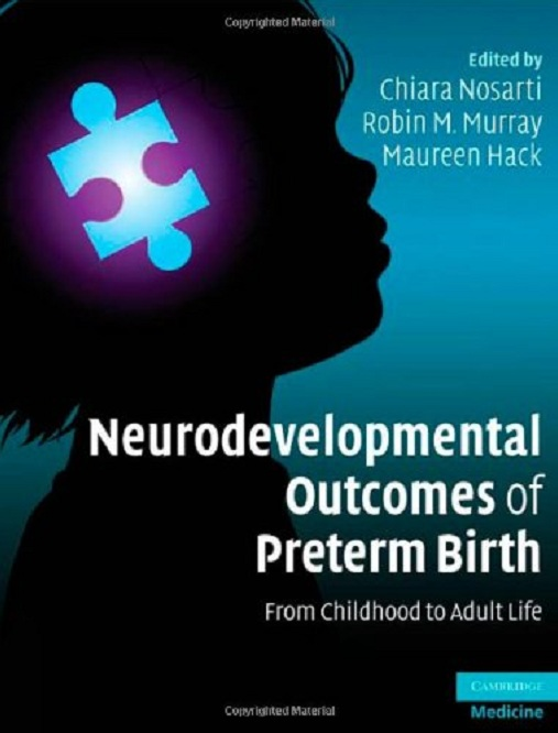 Neurodevelopmental Outcomes of Preterm Birth: From Childhood to Adult Life free download