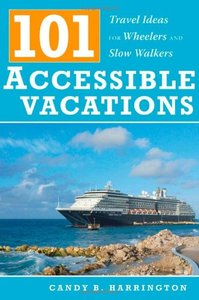 101 Accessible Vacations: Vacation Ideas for Wheelers and Slow Walkers free download