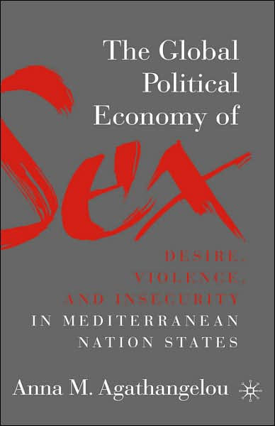 The Global Political Economy of Sex: Desire, Violence, and Insecurity in Mediterranean Nation States free download
