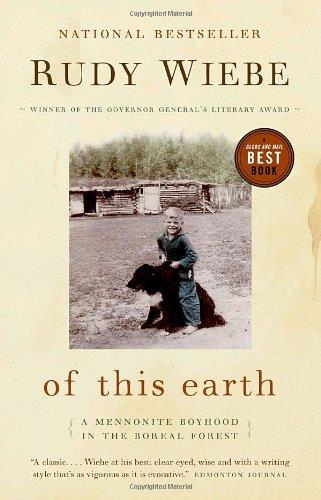 Of This Earth: A Mennonite Boyhood in the Boreal Forest free download
