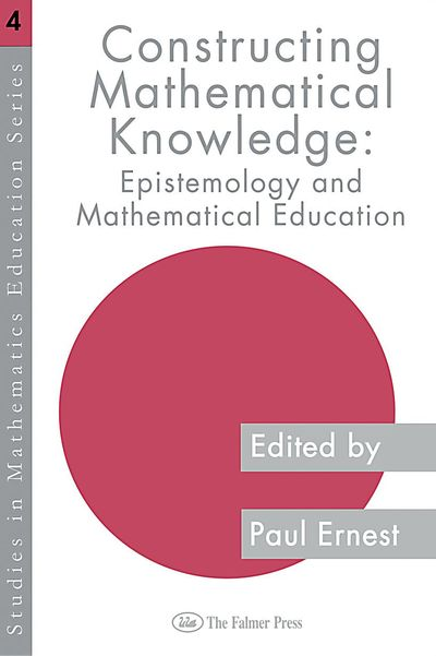 Constructing Mathematical Knowledge: Epistemology and Mathematics Education free download
