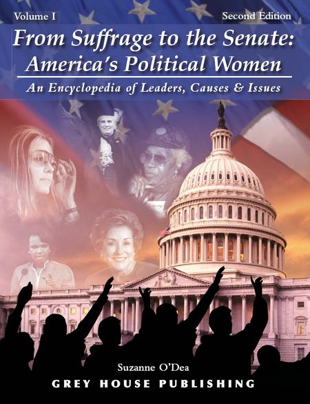 From Suffrage to the Senate: America's Political Women: An Encyclopedia of Leaders, Causes & Issues, 2 edition free download
