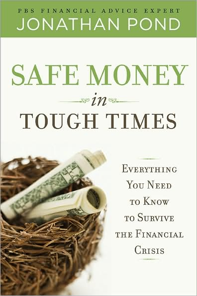 Safe Money in Tough Times: Everything You Need to Know to Survive the Financial Crisis free download