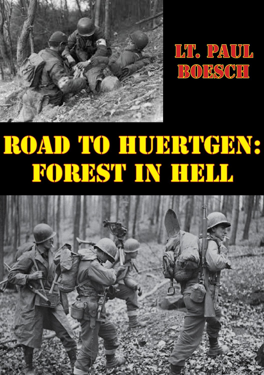 Road to Huertgen: Forest In Hell [Illustrated Edition] free download