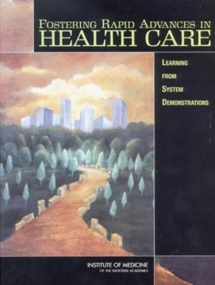 Fostering Rapid Advances in Health Care: Learning from System Demonstrations free download