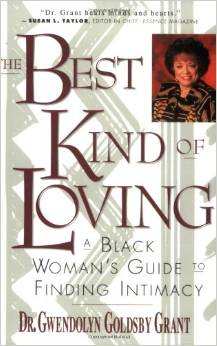 The Best Kind of Loving: A Black Woman's Guide to Finding Intimacy by Gwendolyn G. Grant free download