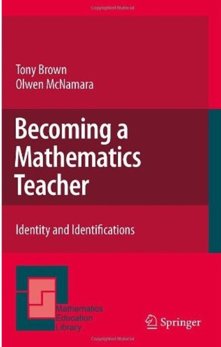 Becoming a Mathematics Teacher: Identity and Identifications free download