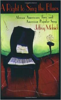 A Right to Sing the Blues: African Americans, Jews, and American Popular Song free download