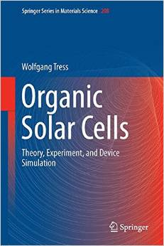 Organic Solar Cells: Theory, Experiment, and Device Simulation free download