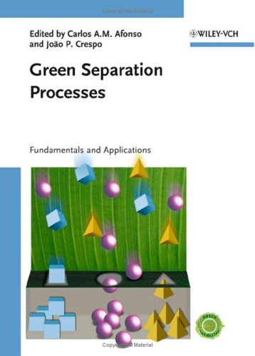 Green Separation Processes: Fundamentals and Applications free download